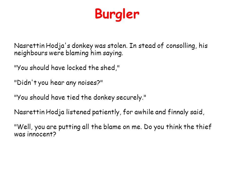 Burgler Nasrettin Hodja s donkey was stolen.