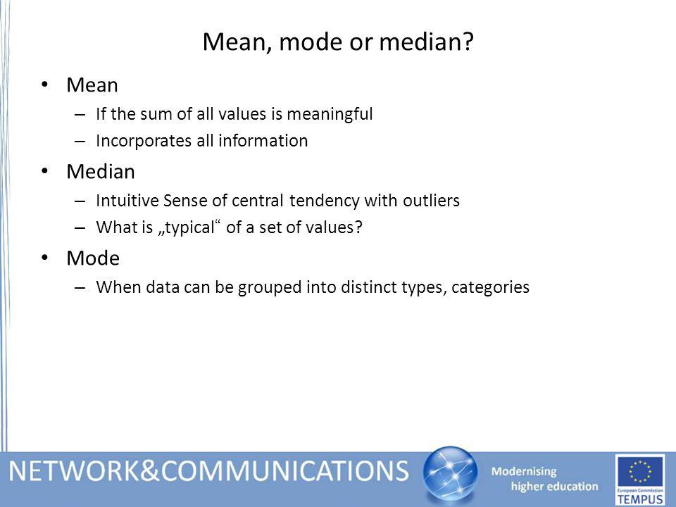 Mean, mode or median.