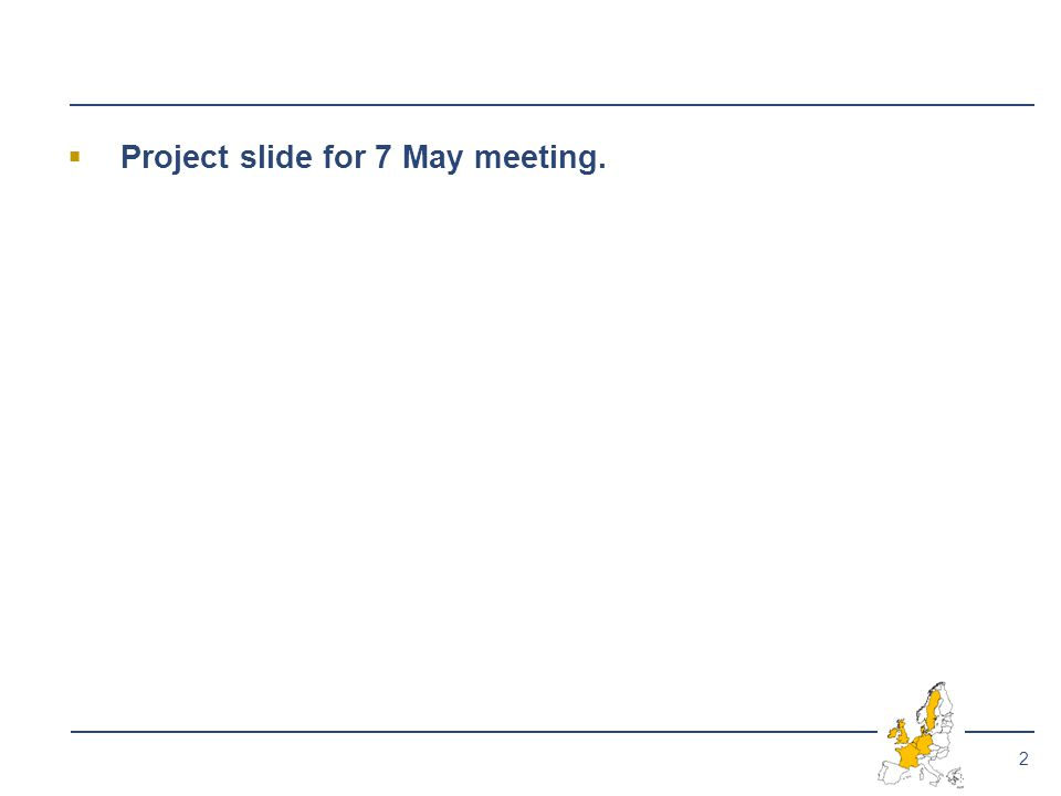 2  Project slide for 7 May meeting.