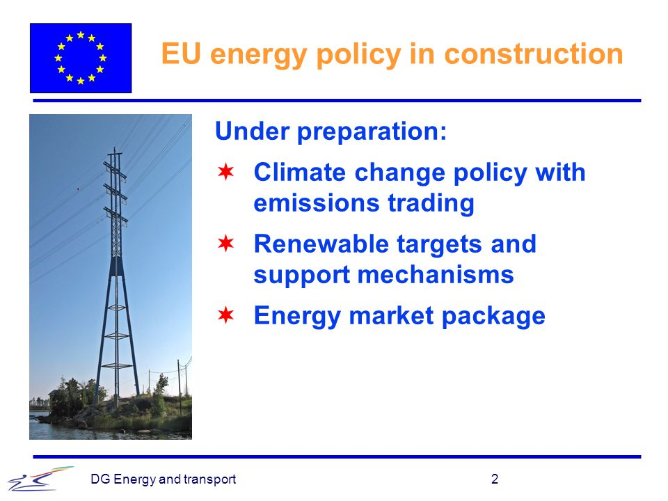 DG Energy and transport3 Background EdF Market concept not implemented Price regulation Long term contracts Lack of capacity Not gas for everybody Big four Bottlenecks € Reform in process North sea depleted, nuclear.