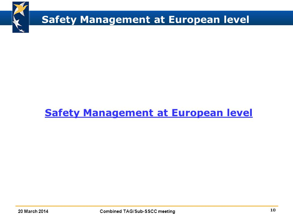 10 20 March 2014 Combined TAG/Sub-SSCC meeting Safety Management at European level