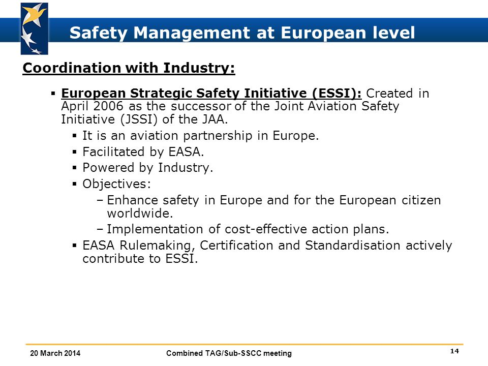 14 20 March 2014 Combined TAG/Sub-SSCC meeting Safety Management at European level Coordination with Industry:  European Strategic Safety Initiative