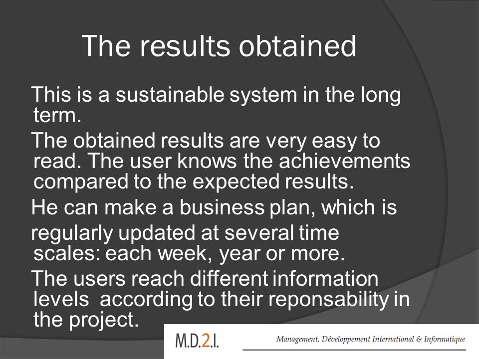 The results obtained This is a sustainable system in the long term.