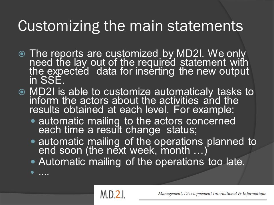Customizing the main statements  The reports are customized by MD2I.