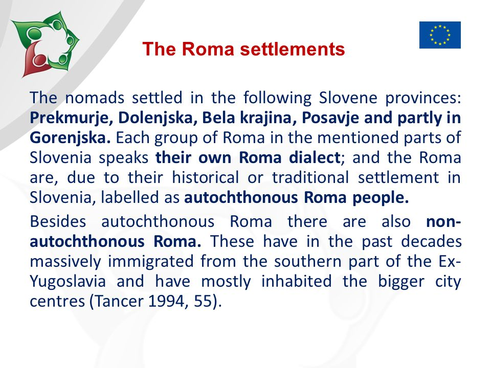 The number of Roma in Bela krajina Municipality of Črnomelj: 540 Roma = 3.5 % of the entire population Municipality of Metlika: 355 Roma = 3.9 % of the entire population Municipality of Semič: 212 Roma = 5.5 % of the entire population Source: Centre for social work Črnomelj, Centre for Social Work Metlika