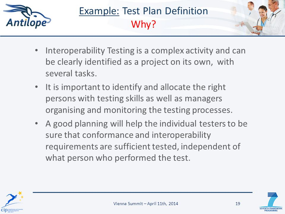 Interoperability Testing is a complex activity and can be clearly identified as a project on its own, with several tasks.