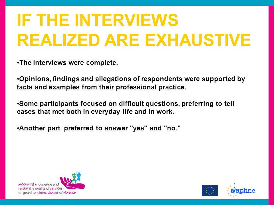 IF THE INTERVIEWS REALIZED ARE EXHAUSTIVE The interviews were complete.