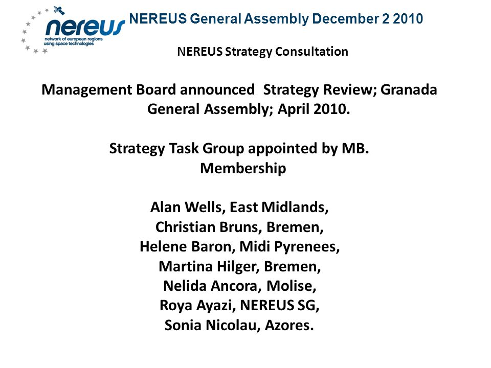 NEREUS General Assembly December NEREUS Strategy Consultation Management Board announced Strategy Review; Granada General Assembly; April 2010.