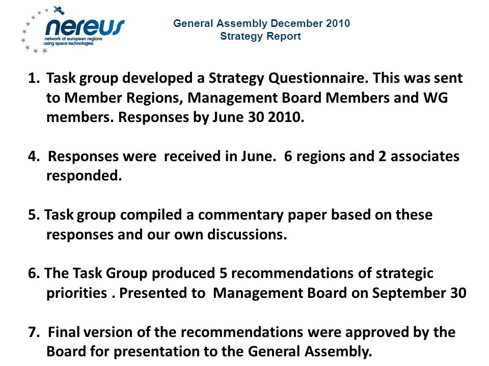 General Assembly December 2010 Strategy Report Topics NEREUS as the Advocate for the Regions.