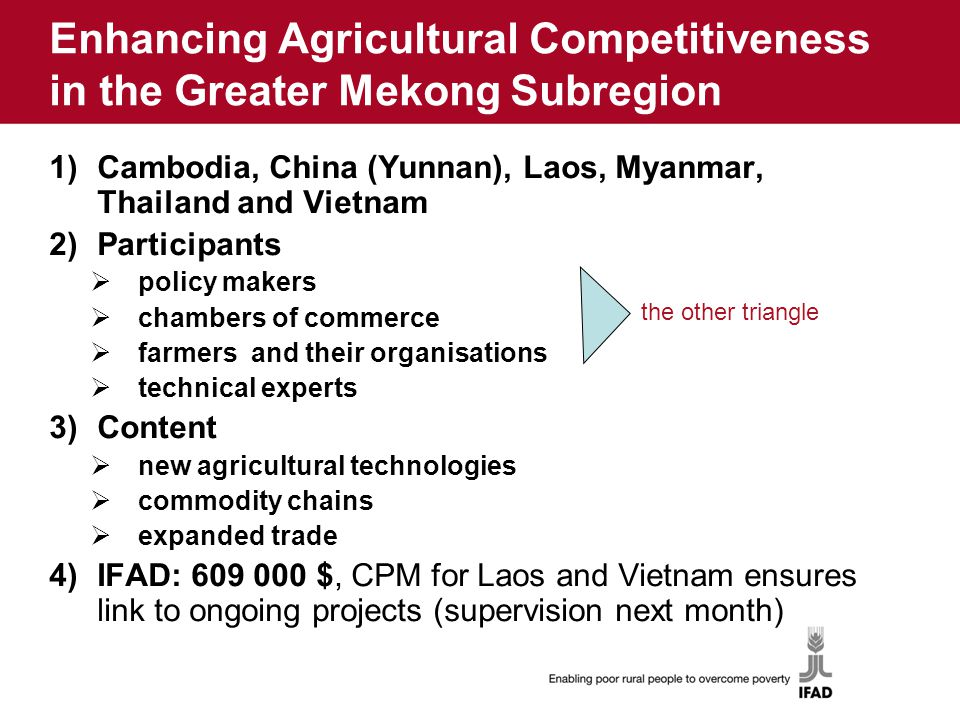 Enhancing Agricultural Competitiveness in the Greater Mekong Subregion 1)Cambodia, China (Yunnan), Laos, Myanmar, Thailand and Vietnam 2)Participants
