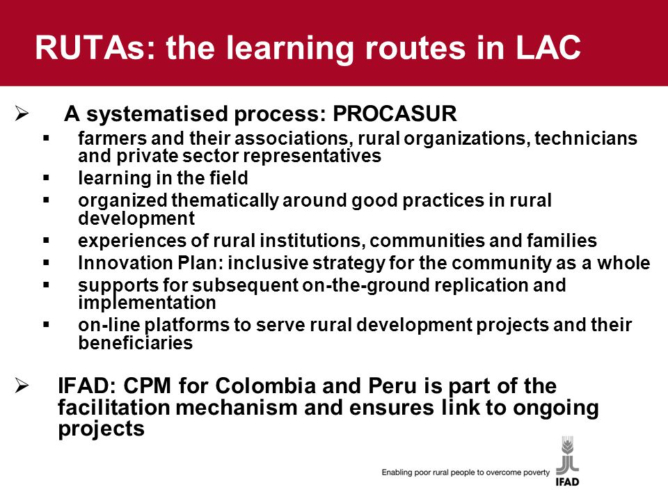 RUTAs: the learning routes in LAC  A systematised process: PROCASUR  farmers and their associations, rural organizations, technicians and private se