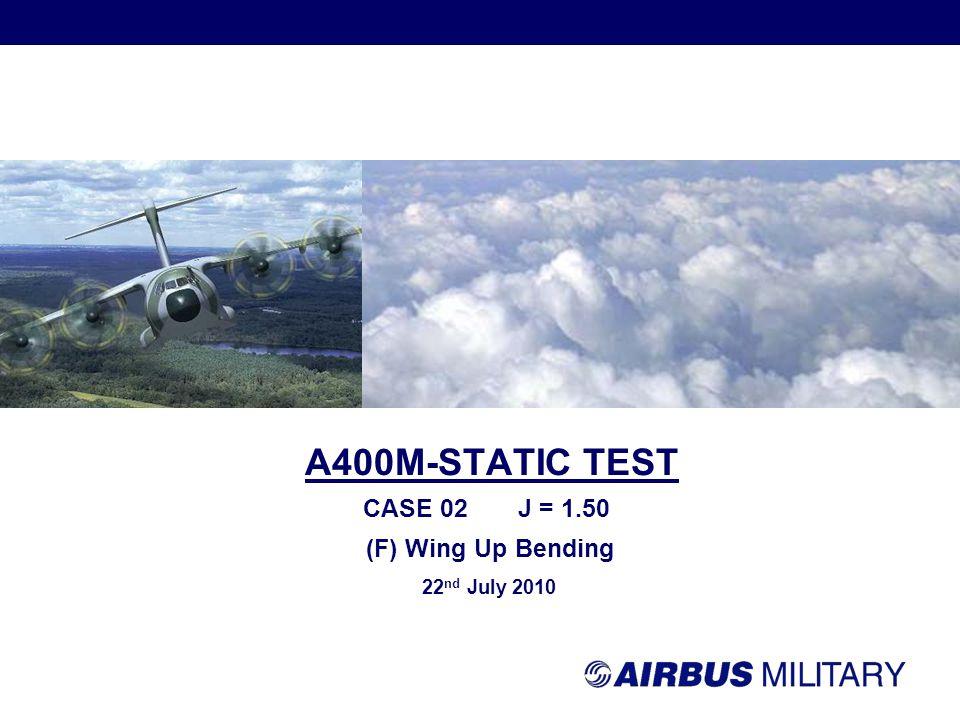 Propriety Information A400M ES - Case 02 J=1.0 0