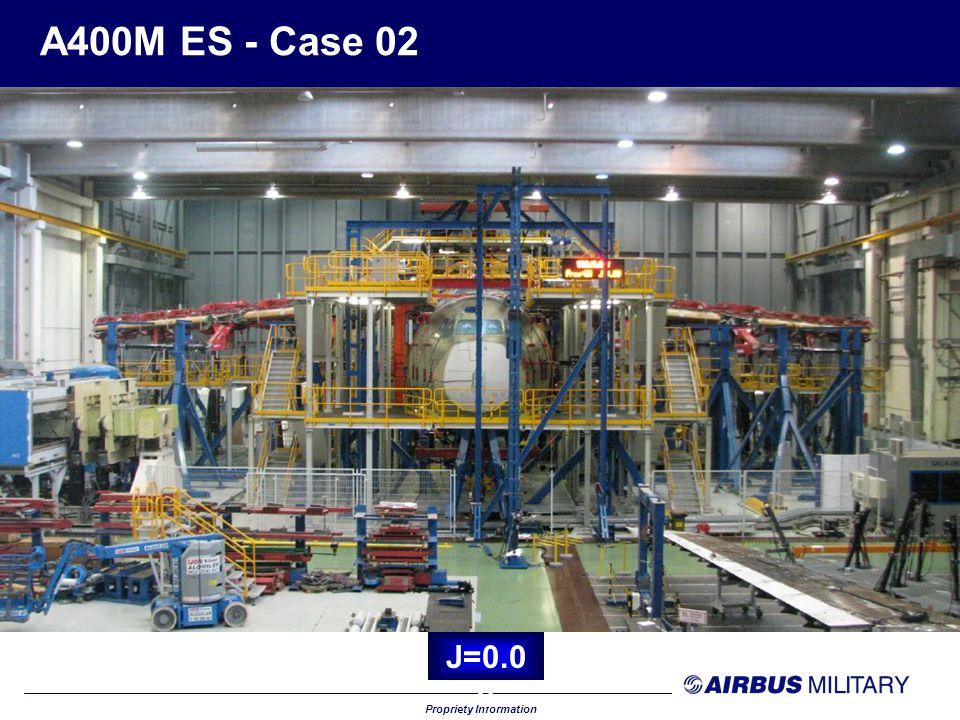 Propriety Information A400M ES - Case 02 J=1.1 0