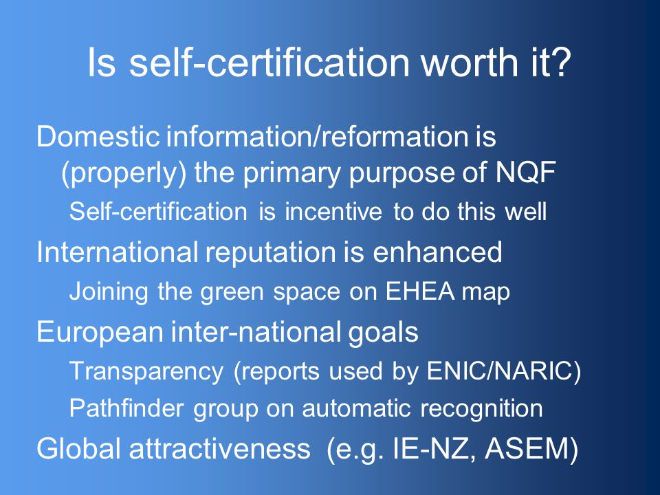 Is self-certification worth it.