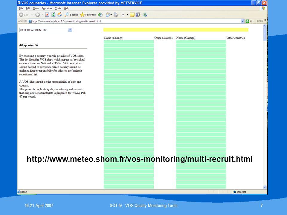16-21 April 2007SOT-IV, VOS Quality Monitoring Tools7 http://www.meteo.shom.fr/vos-monitoring/multi-recruit.html