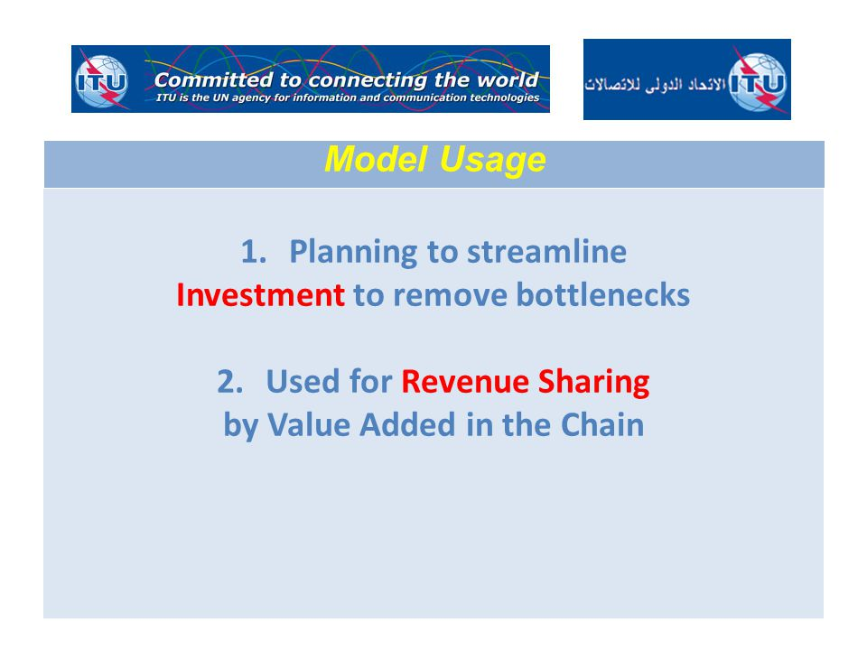 1.Planning to streamline Investment to remove bottlenecks 2.Used for Revenue Sharing by Value Added in the Chain Model Usage