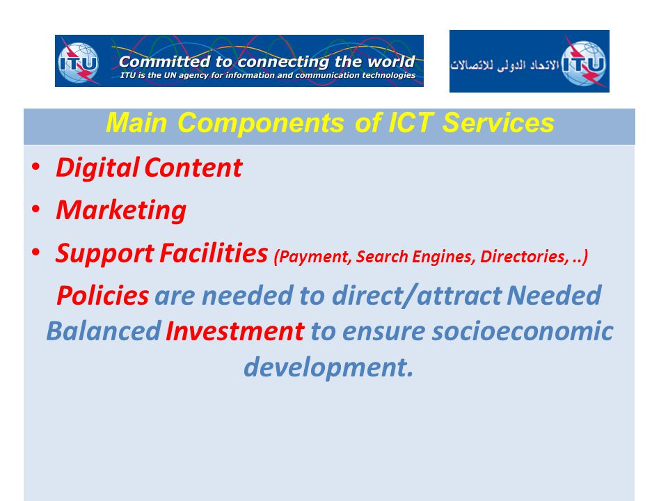 Digital Content Marketing Support Facilities (Payment, Search Engines, Directories,..) Policies are needed to direct/attract Needed Balanced Investment to ensure socioeconomic development.