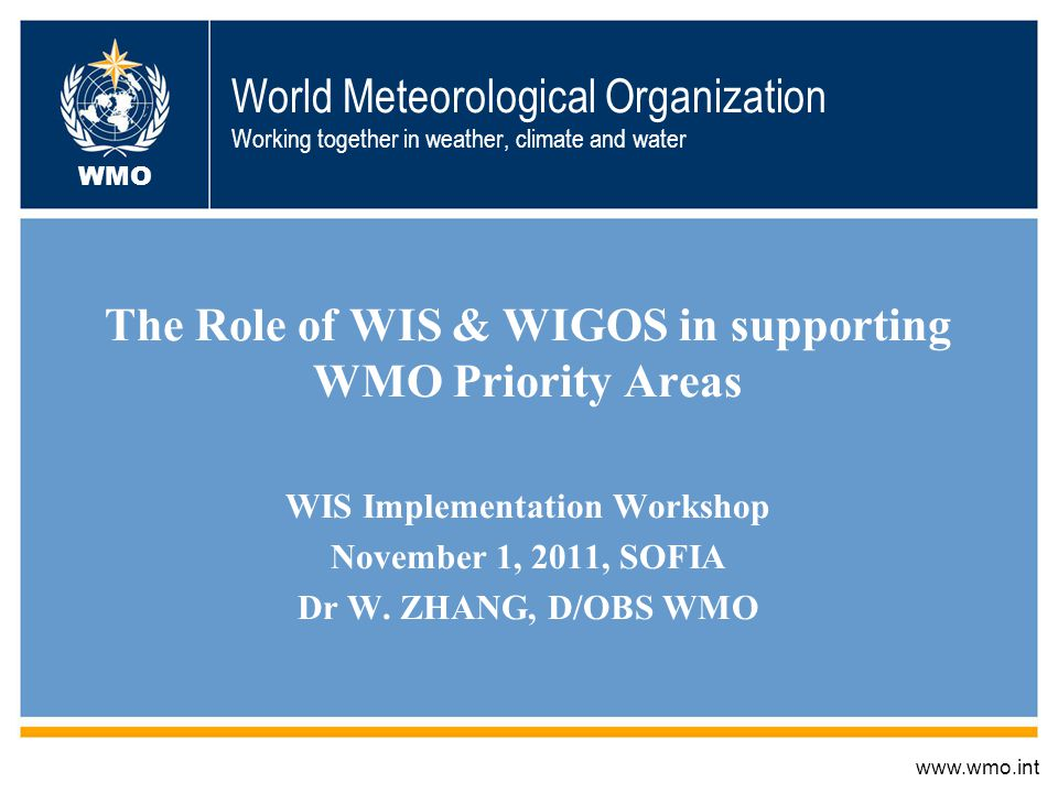 WIGOS: Our Planet s Future Hub for Weather, Climate and Water Observations It is very important to consider that WIGOS and WIS need be enhanced altogether.