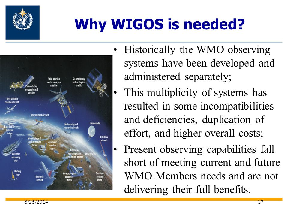 Historically the WMO observing systems have been developed and administered separately; This multiplicity of systems has resulted in some incompatibil