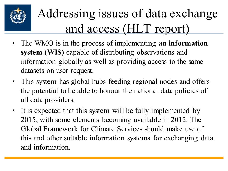 2) Climate Services Information System (CSIS) This is the system needed to collect, process and distribute climate data and information according to the needs of users as well as to the procedures agreed by governments and other data owners.