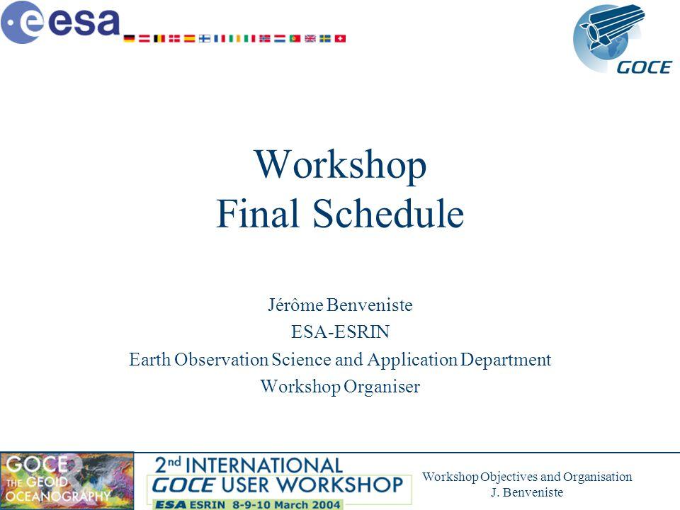 Workshop Objectives and Organisation J.