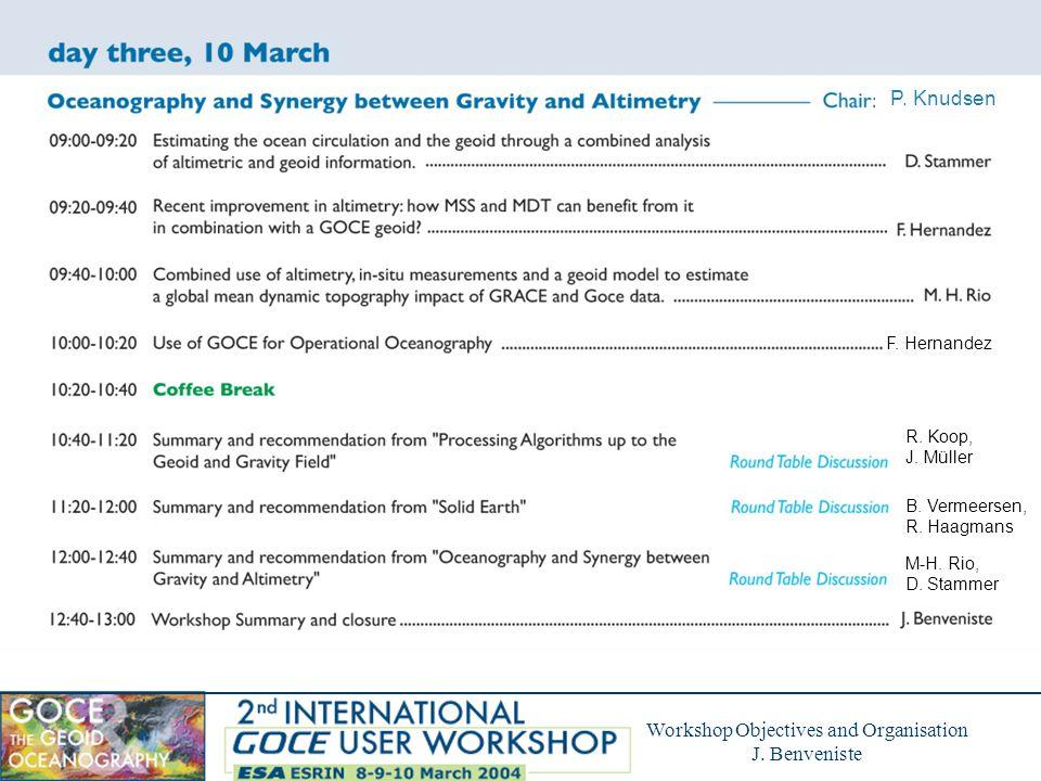 Workshop Objectives and Organisation J. Benveniste F.