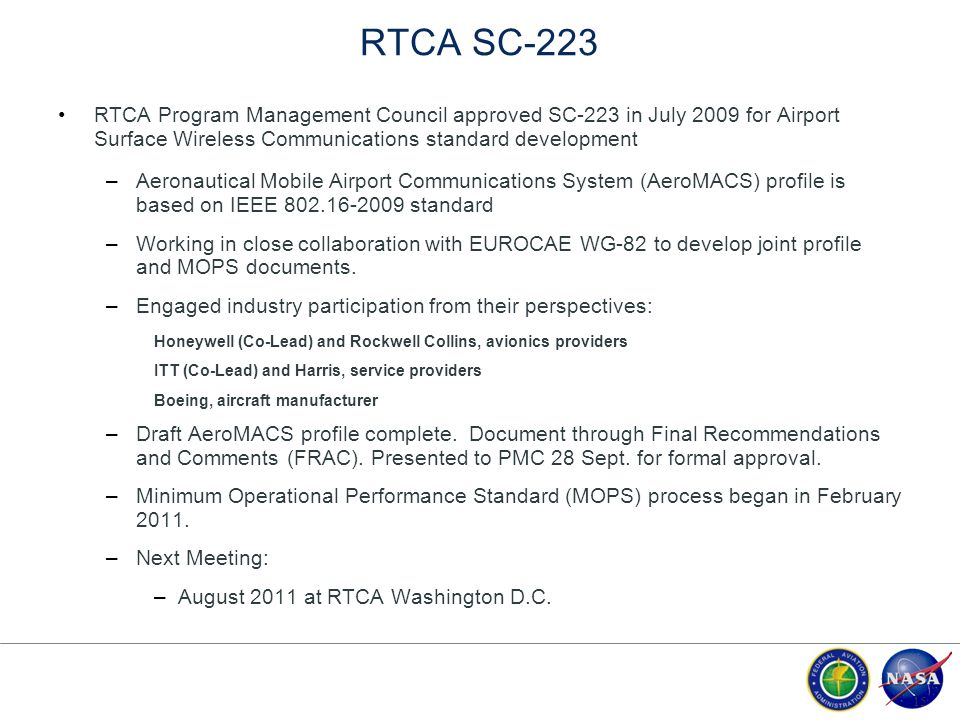 RTCA SC-223 RTCA Program Management Council approved SC-223 in July 2009 for Airport Surface Wireless Communications standard development –Aeronautica