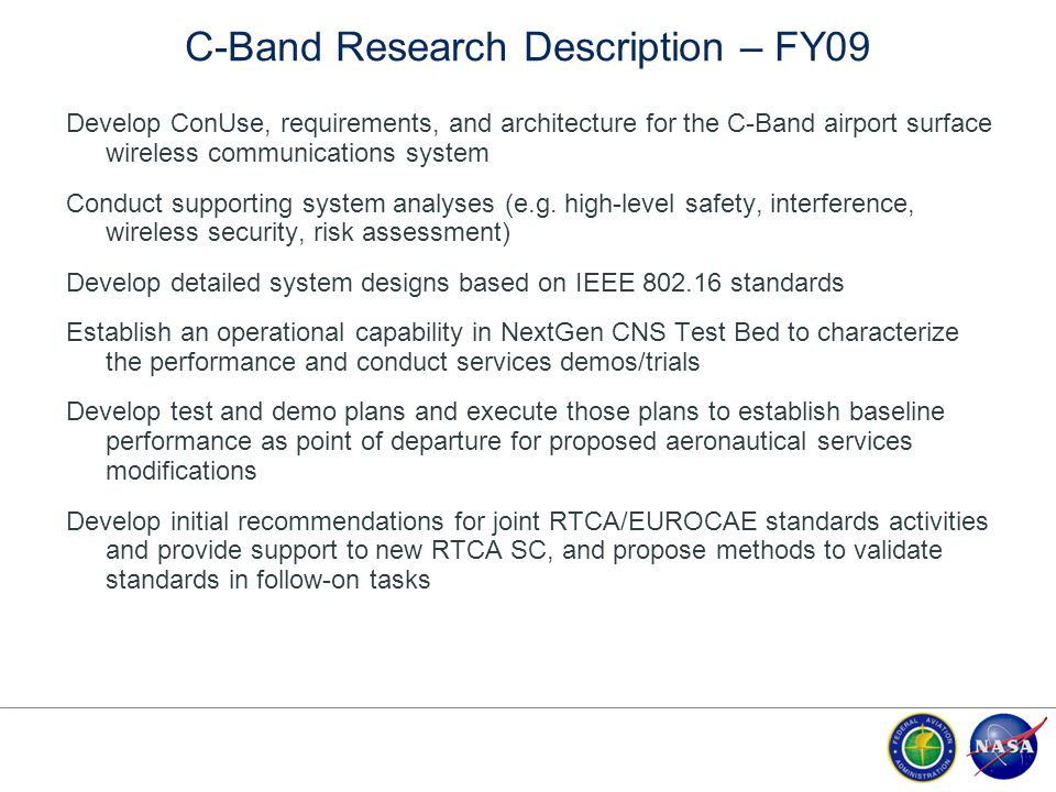 C-Band Research Description – FY09 Develop ConUse, requirements, and architecture for the C-Band airport surface wireless communications system Conduc