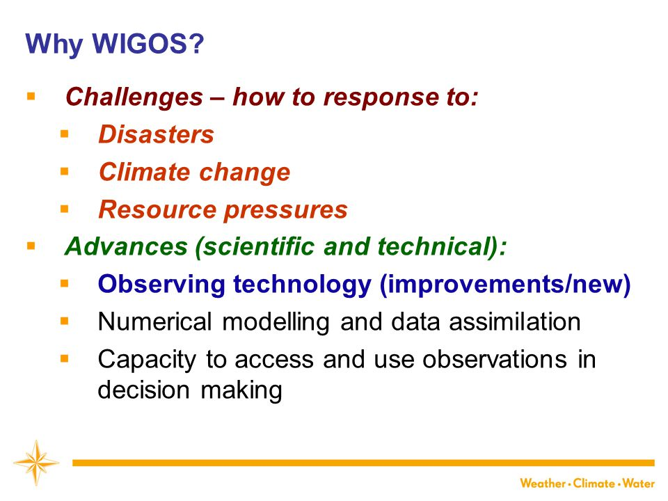 Why WIGOS.