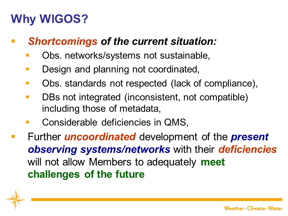 Why WIGOS. Shortcomings of the current situation:  Obs.