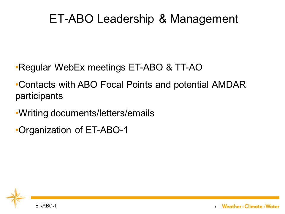 ET-ABO Leadership & Management 5 ET-ABO-1 Regular WebEx meetings ET-ABO & TT-AO Contacts with ABO Focal Points and potential AMDAR participants Writin