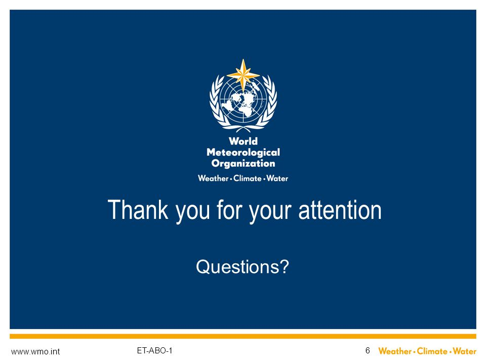 www.wmo.int Thank you for your attention Questions? 6ET-ABO-1