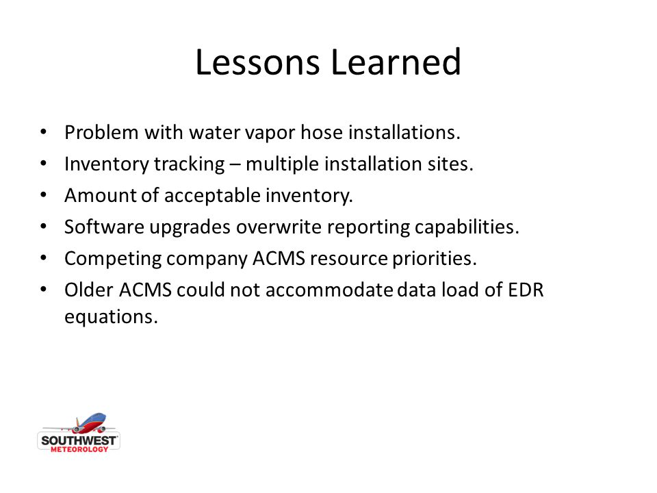 Lessons Learned Problem with water vapor hose installations.