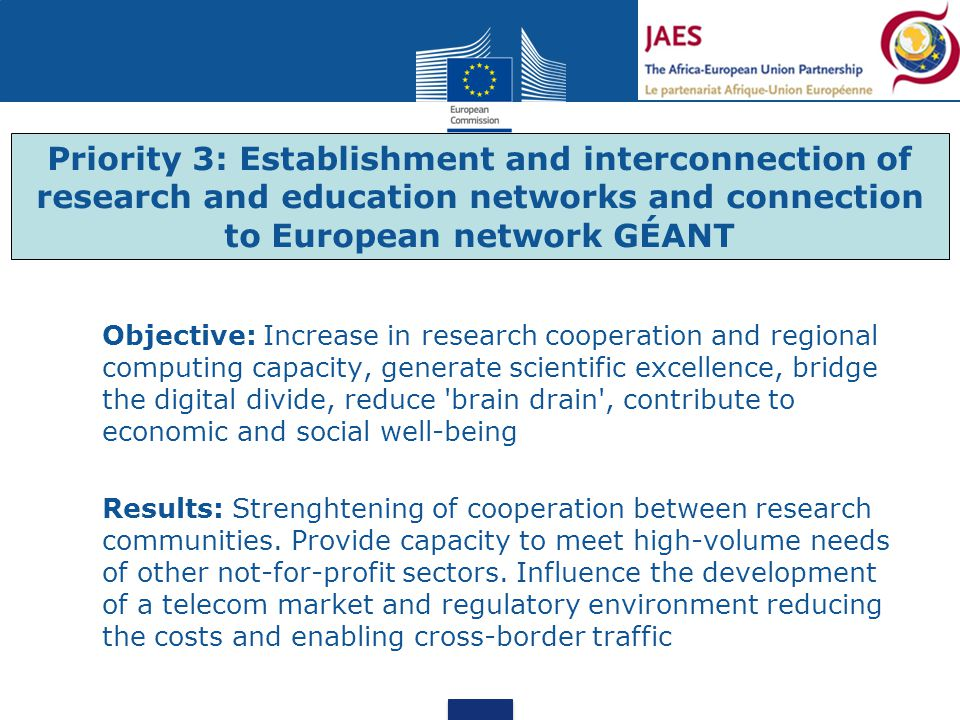 Objective: Increase in research cooperation and regional computing capacity, generate scientific excellence, bridge the digital divide, reduce brain drain , contribute to economic and social well-being Results: Strenghtening of cooperation between research communities.