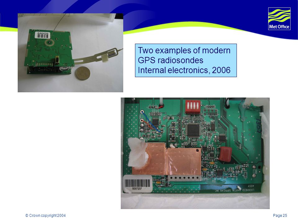 Page 25© Crown copyright 2004 Two examples of modern GPS radiosondes Internal electronics, 2006