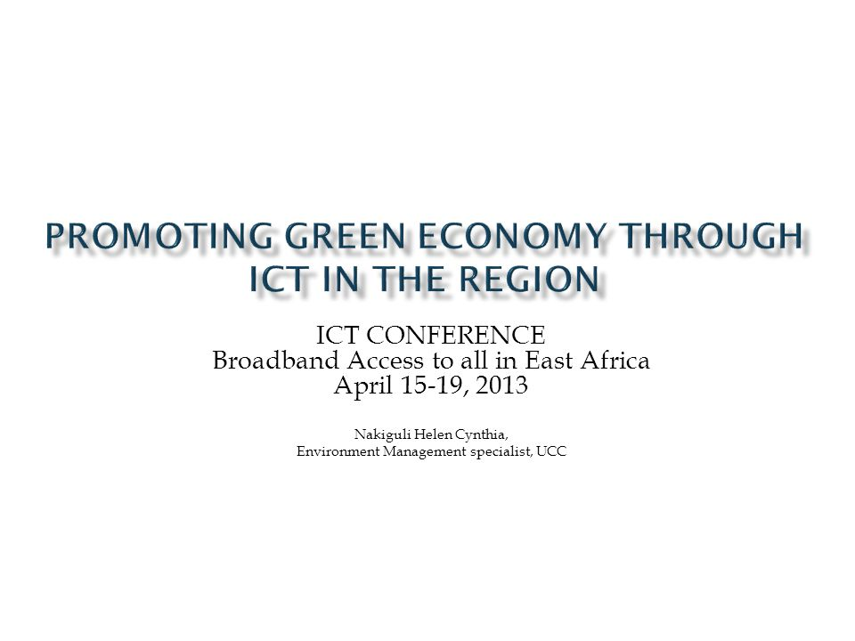  Understanding the Green Economy  ICT's relation to greening the economy  The anticipated uncertainties  Requirements for the Region 8/25/20142