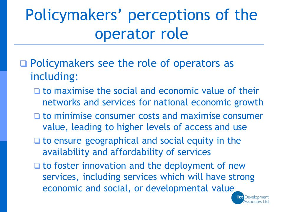 Questions to operators: 1  Are the roles of policymakers and operators changing in the broadband era.