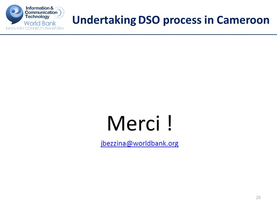 Undertaking DSO process in Cameroon 29 Merci !