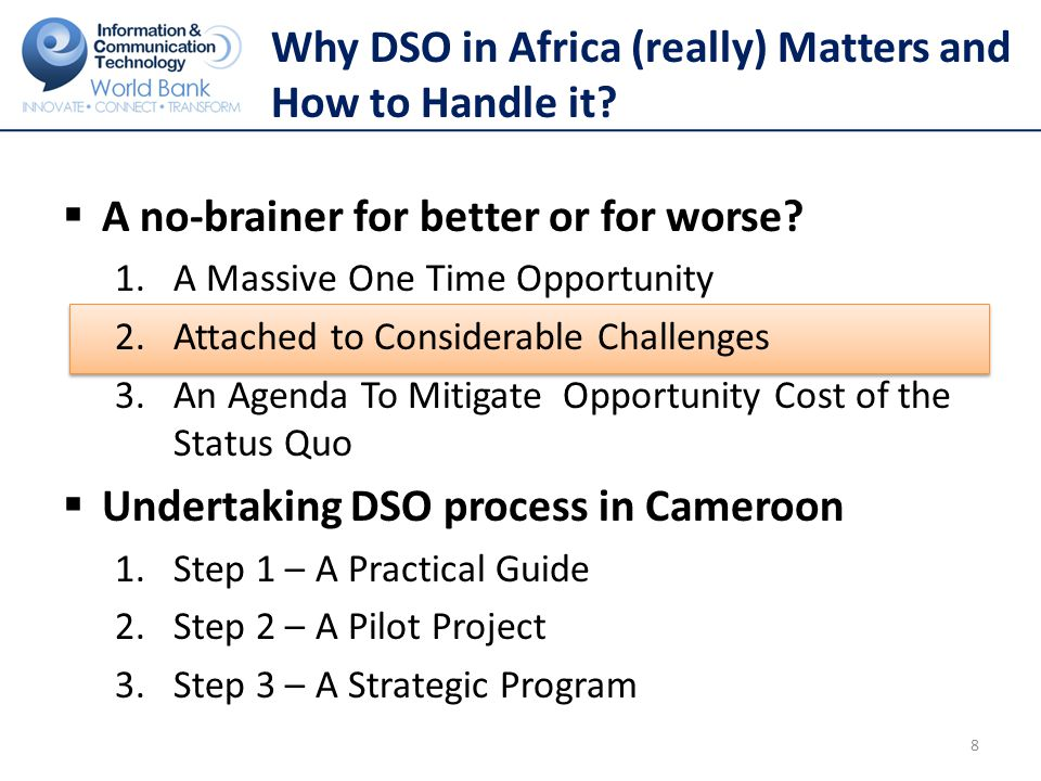Undertaking DSO process in Cameroon 1.Step 1 – A Practical Guide The Guide Purpose Identify the public benefits of the DSO process Offer distilled wisdom from countries – both in Africa and elsewhere Identify specific policy choices Identify practical activities 19