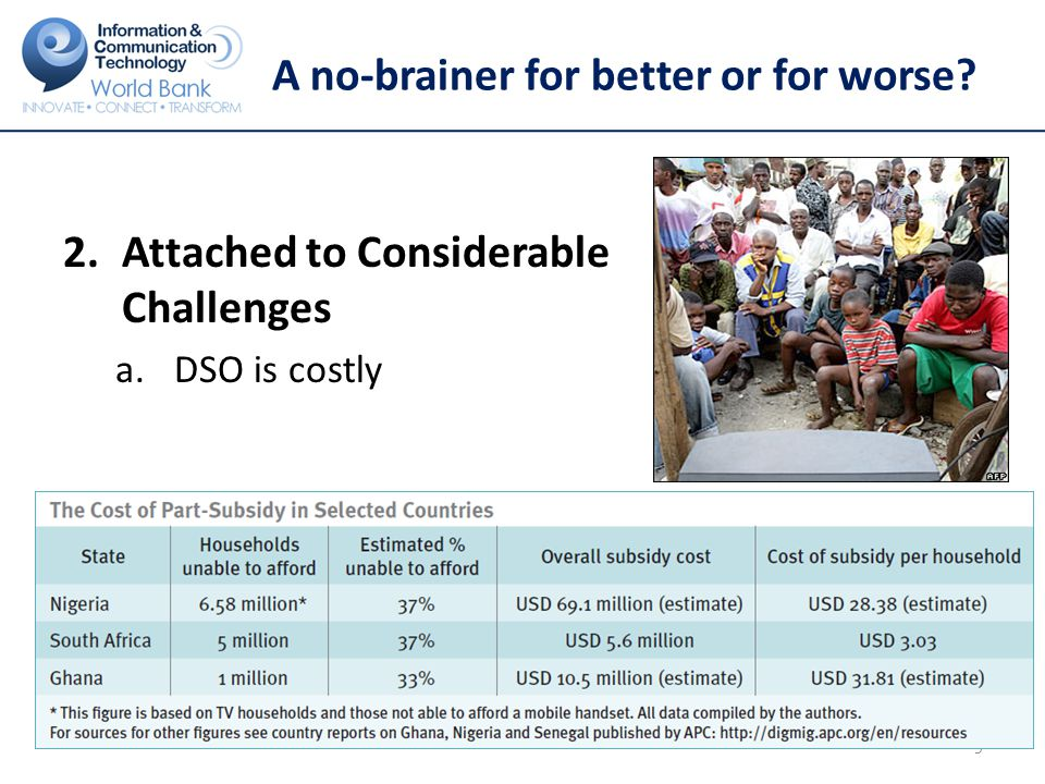 A no-brainer for better or for worse 2.Attached to Considerable Challenges a.DSO is costly 9