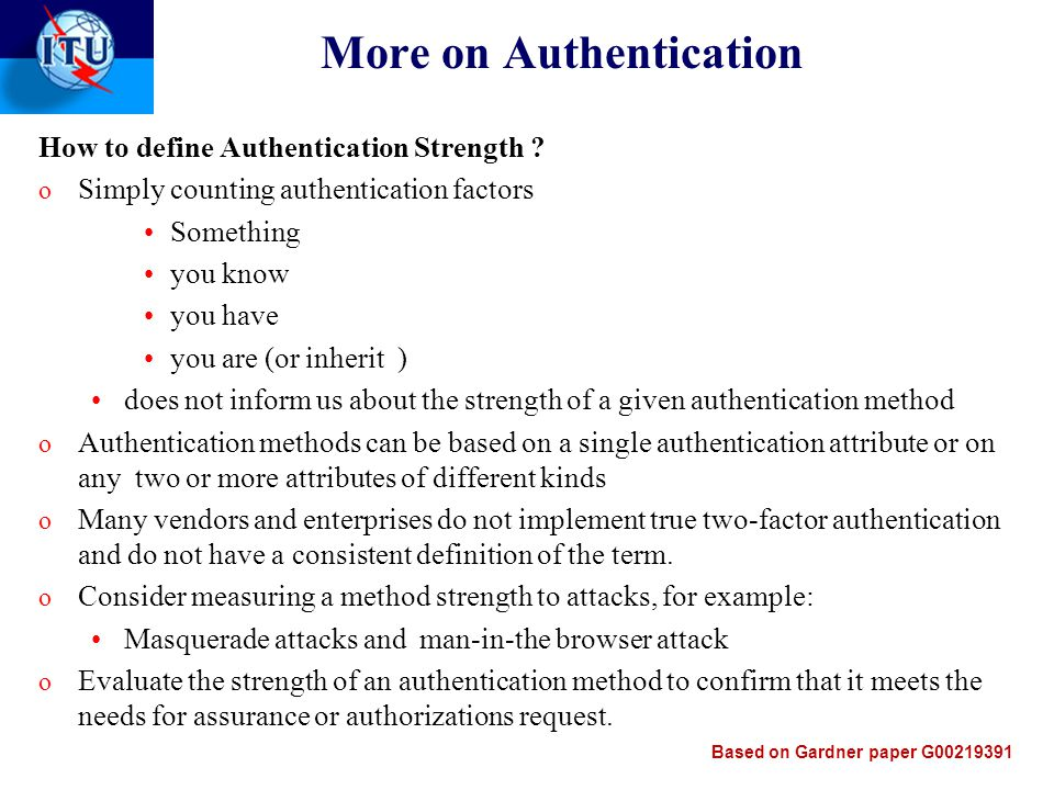 More on Authentication How to define Authentication Strength .
