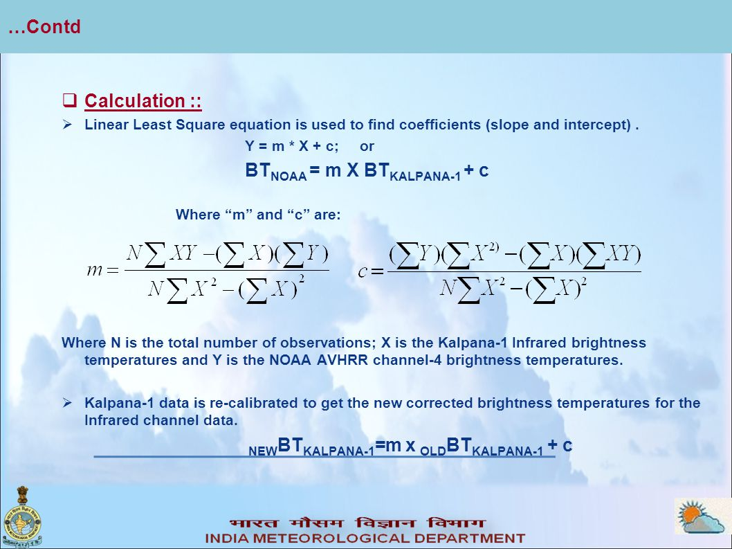 …Contd  Calculation ::  Linear Least Square equation is used to find coefficients (slope and intercept).