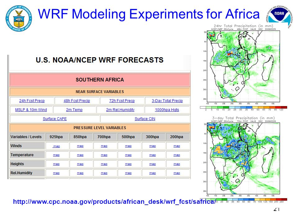 21 WRF Modeling Experiments for Africa http://www.cpc.noaa.gov/products/african_desk/wrf_fcst/safrica/