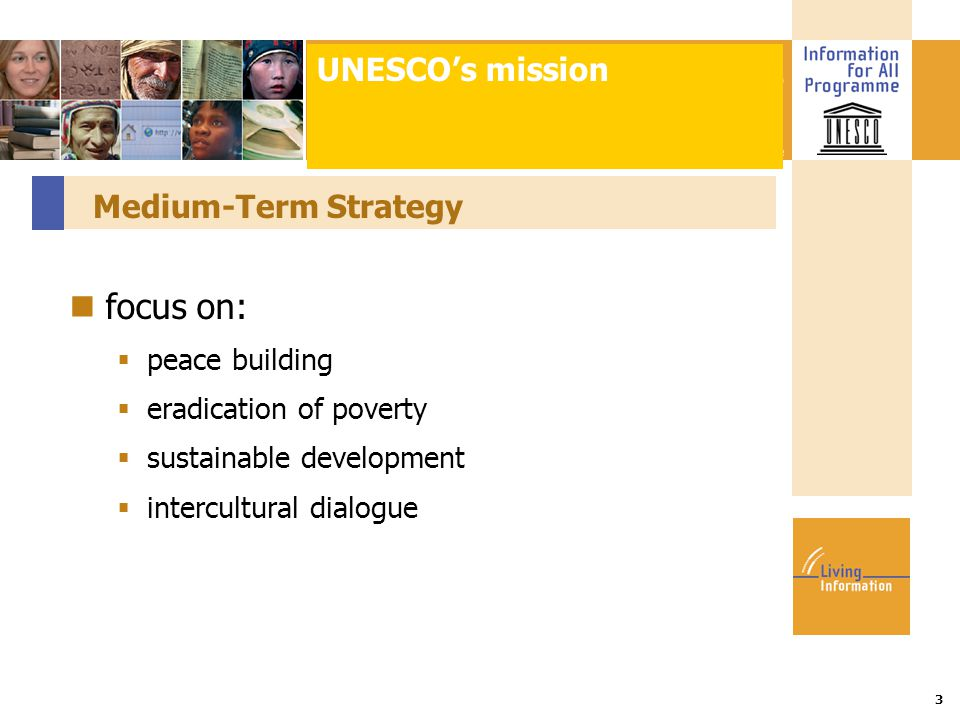Title :: Date 3 Medium-Term Strategy focus on:  peace building  eradication of poverty  sustainable development  intercultural dialogue UNESCO's m