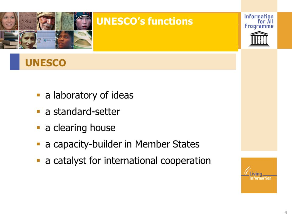Title :: Date 4 UNESCO  a laboratory of ideas  a standard-setter  a clearing house  a capacity-builder in Member States  a catalyst for internati