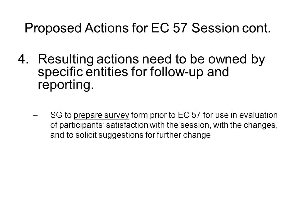 Proposed Actions for EC 57 Session cont.