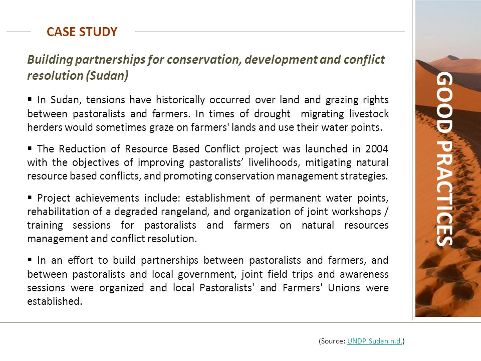 CASE STUDY GOOD PRACTICES Building partnerships for conservation, development and conflict resolution (Sudan)  In Sudan, tensions have historically o