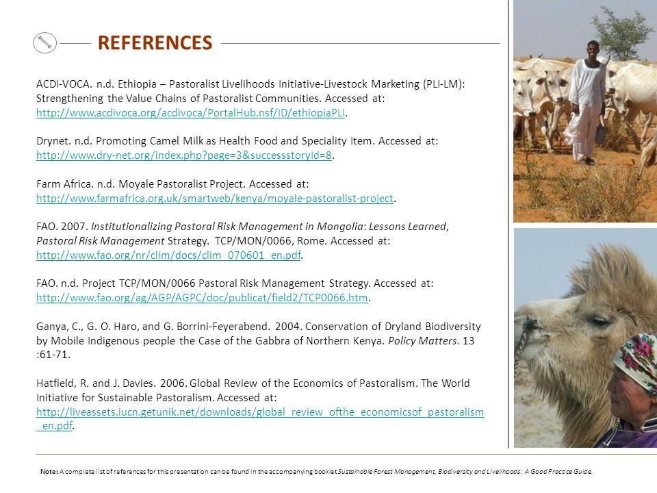 REFERENCES ACDI-VOCA. n.d. Ethiopia – Pastoralist Livelihoods Initiative-Livestock Marketing (PLI-LM): Strengthening the Value Chains of Pastoralist C