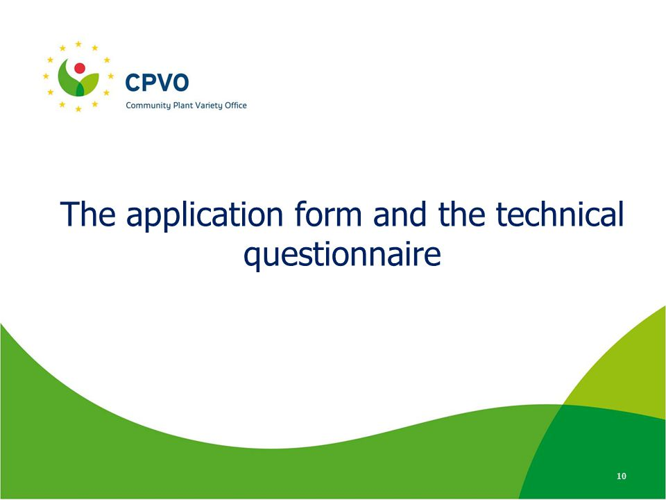 The application form and the technical questionnaire 10