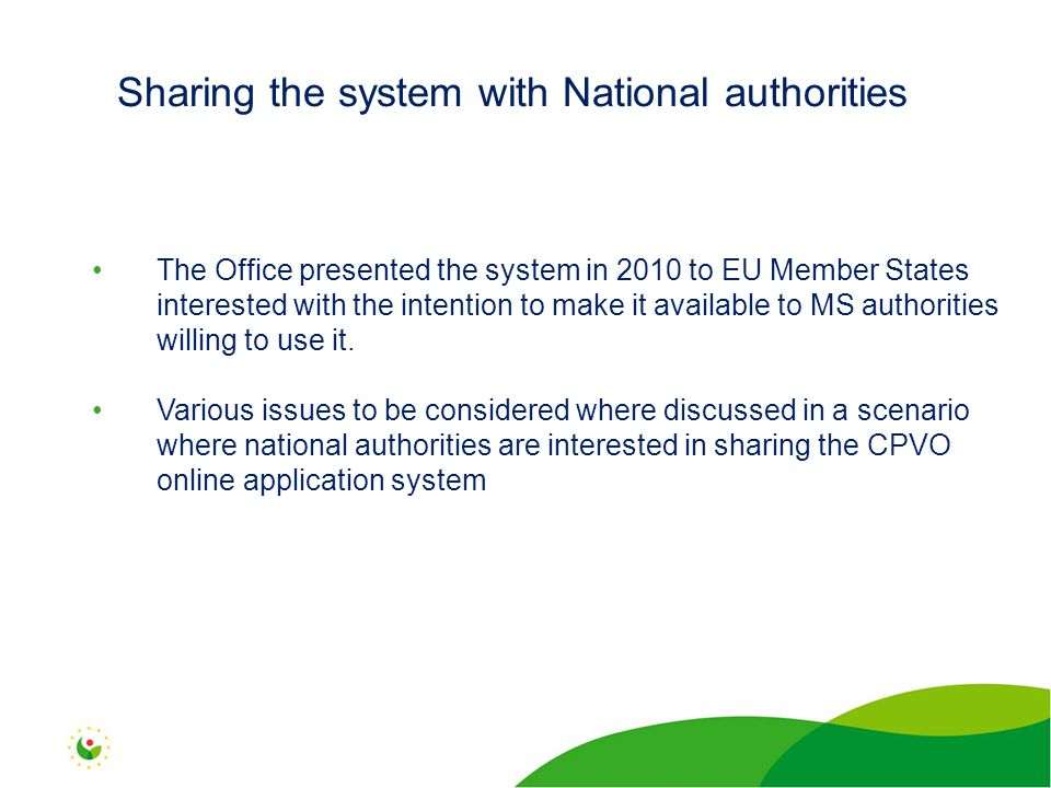 The Office presented the system in 2010 to EU Member States interested with the intention to make it available to MS authorities willing to use it.